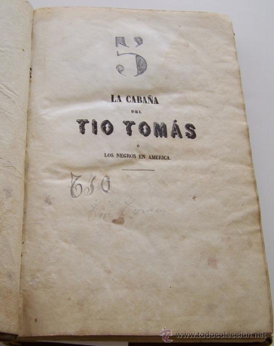 Libros antiguos: Barcelona 1853 LA CABAÑA DEL TIO TOMAS o Los negros en America * ESCLAVITUD temprana edición - Foto 2 - 34386408