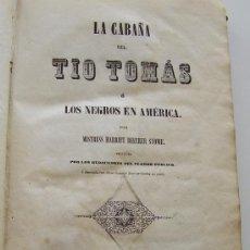 Libros antiguos: BARCELONA 1853 LA CABAÑA DEL TIO TOMAS O LOS NEGROS EN AMERICA * ESCLAVITUD TEMPRANA EDICIÓN. Lote 34386408