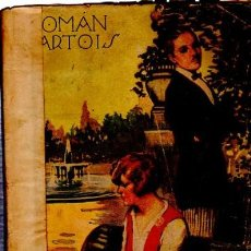 Libros antiguos: AMAR O SER AMADA, ROMAN D´ARTOIS, Nº EXTRAORDINARIO AGOSTO 1929, LA NOVELA ROSA, ED. JUVENTUD, BCN. Lote 34905068