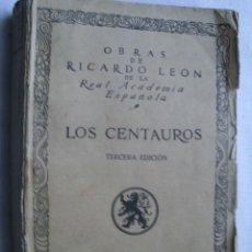 Libros antiguos: LOS CENTAUROS. LEÓN, RICARDO. Lote 35417809