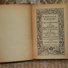 Libros antiguos: 2495- VASALL D'AMOR. ALFONS ROURE. IMP. JOAN D'IVORI. 1924. . Lote 35774767