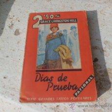 Libros antiguos: LIBRO DIAS DE PRUEBA GRACE LIVINGSTON HILL 1930 ED. JUVENTUD N-1023. Lote 36809949