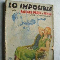 Libros antiguos: LO IMPOSIBLE. PÉREZ Y PÉREZ, RAFAEL. 1933. Lote 37117931