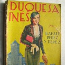 Livres anciens: DUQUESA INÉS. PÉREZ Y PÉREZ, RAFAEL. 1934. Lote 37118109