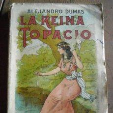 Libros antiguos: LA REINA TOPACIO DE ALEJANDRO DUMAS. Lote 37174065