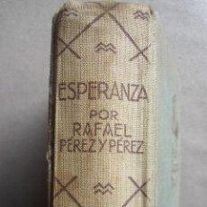 Libros antiguos: ESPERANZA. DE RAFAEL PEREZ Y PEREZ. ED. JUVENTUD. 1ª EDICIÓN.1934. Lote 37238852