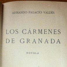 Libros antiguos: LOS CARMENES DE GRANADA . NOVELA . ARMANDO PALACIO VALDÉS. 1927. Lote 37897670