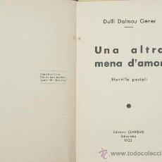 Libros antiguos: 3463- UNA ALTRA MENA D'AMOR. DELFI DALMAU GENER. EDIT. CLARISME. 1933.. Lote 38103778