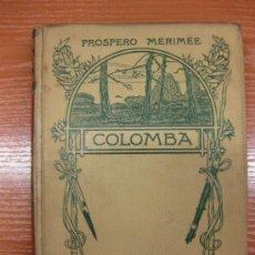 Libros antiguos: COLOMBA. PROSPERO MERIMÉ. MONTANER Y SIMON 1908.. Lote 38508897