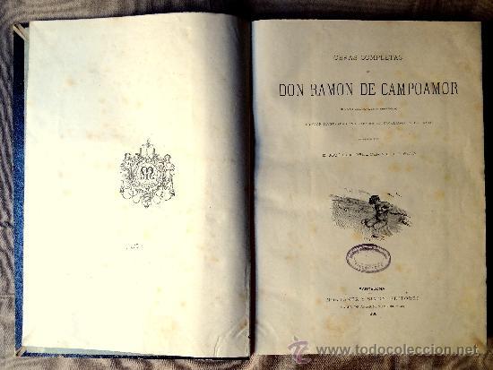 OBRAS COMPLETAS DE RAMÓN DE CAMPOAMOR, .1888, ILUSTRADO CON GRABADOS INTERCALADOS EN EL TEXTO. (Libros antiguos (hasta 1936), raros y curiosos - Literatura - Narrativa - Novela Romántica)