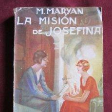 Libros antiguos: LA MISIÓN DE JOSEFINA. M. MARYAN. COLECCIÓN MARUJA 205. EDITORIAL JUVENTUD 1927. Lote 38661778