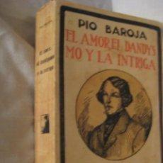 Libros antiguos: EL AMOR, EL DANDYSMO Y LA INTRIGA. BAROJA PÍO. CARO RAGGIO. MADRID. 1922. . Lote 3450394