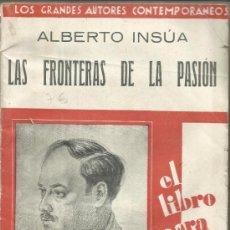 Libros antiguos: LAS FRONTERAS DE LA PASIÓN. ALBERTO INSÚA. Cª IBERO-AMERICANA DE PUBLICACIONES S.A. MADRID. 1929. Lote 38784059
