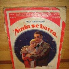 Libros antiguos: NADA SE BORRA - MAX DERVIOUX - BIBLIOTECA NUESTRO CORAZON AÑO 1927 EDICIONES BISTAGNE. Lote 38965367