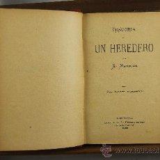 Libros antiguos: 3773- UN HEREDERO Y EL REY DE LASMONTAÑAS. EDIT. LA HORMIGA DE ORO. 1895 / 1896. 3 NOVELAS. . Lote 39085307