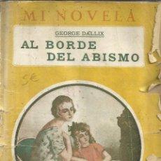 Libros antiguos: AL BORDE DEL ABISMO. GEORGE DALLIX. EDI. LA NOVELA DE BOLSILLO. BARCELONA. MUY ANTIGUO. Lote 39489096