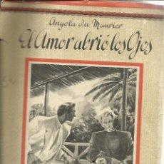 Libros antiguos: EL AMOR ABRIÓ LOS OJOS. ANGELA DU MAURIER. EDI. SATURNINO CALLEJA. MADRID. MUY ANTIGUO. Lote 39662112