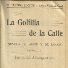 Libros antiguos: LA GOLFILLA DE LA CALLE. FERNANDO ALBURQUERQUE. M. CASTRO EDITOR. TOMO I. MADRID. MUY ANTIGUO. Lote 39735436