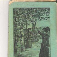Libros antiguos: 1 CUADERNILLO PRINCIPIO DE 1900 - EL TRIBUNAL DEL AMOR - A. CONTRERAS - CUADERNOS 69 Y 70 - 2 REALES. Lote 39783599