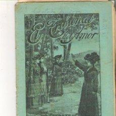 Libros antiguos: 1 CUADERNILLO PRINCIPIO DE 1900 - EL TRIBUNAL DEL AMOR - A. CONTRERAS - CUADERNOS 73 Y 74 - 2 REALES. Lote 39783785