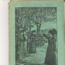 Libros antiguos: 1 CUADERNILLO PRINCIPIO DE 1900 - EL TRIBUNAL DEL AMOR - A. CONTRERAS - CUADERNOS 71 Y 72 - 2 REALES. Lote 39783804