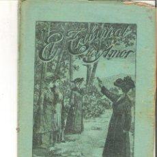 Libros antiguos: 1 CUADERNILLO PRINCIPIO DE 1900 - EL TRIBUNAL DEL AMOR - A. CONTRERAS - CUADERNO 13 - 1 REAL. Lote 39783846