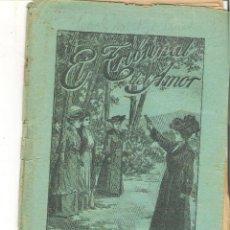 Libros antiguos: 1 CUADERNILLO PRINCIPIO DE 1900 - EL TRIBUNAL DEL AMOR - A. CONTRERAS - CUADERNO 12 - 1 REAL. Lote 39783880