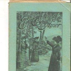 Libros antiguos: 1 CUADERNILLO PRINCIPIO DE 1900 - EL TRIBUNAL DEL AMOR - A. CONTRERAS - CUADERNO 11 - 1 REAL. Lote 39783894