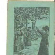 Libros antiguos: 1 CUADERNILLO PRINCIPIO DE 1900 - EL TRIBUNAL DEL AMOR - A. CONTRERAS - CUADERNO 9 - 1 REAL. Lote 39783916