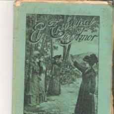 Libros antiguos: 1 CUADERNILLO PRINCIPIO DE 1900 - EL TRIBUNAL DEL AMOR - A. CONTRERAS - CUADERNOS 65 Y 66 - 2 REALES. Lote 39784004