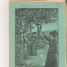Libros antiguos: 1 CUADERNILLO PRINCIPIO DE 1900 - EL TRIBUNAL DEL AMOR - A. CONTRERAS - CUADERNOS 37 Y 38 - 2 REALES. Lote 39784031