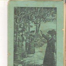 Libros antiguos: 1 CUADERNILLO PRINCIPIO DE 1900 - EL TRIBUNAL DEL AMOR - A. CONTRERAS - CUADERNOS 83 Y 84 - 2 REALES. Lote 39784048