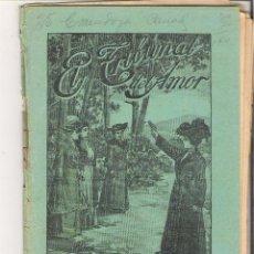 Libros antiguos: 1 CUADERNILLO PRINCIPIO DE 1900 - EL TRIBUNAL DEL AMOR - A. CONTRERAS - CUADERNOS 41 Y 42 - 2 REALES. Lote 39784069