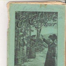Libros antiguos: 1 CUADERNILLO PRINCIPIO DE 1900 - EL TRIBUNAL DEL AMOR - A. CONTRERAS - CUADERNOS 45 Y 46 - 2 REALES. Lote 39784101