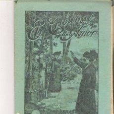 Libros antiguos: 1 CUADERNILLO PRINCIPIO DE 1900 - EL TRIBUNAL DEL AMOR - A. CONTRERAS - CUADERNOS 85 Y 86 - 2 REALES. Lote 39784113