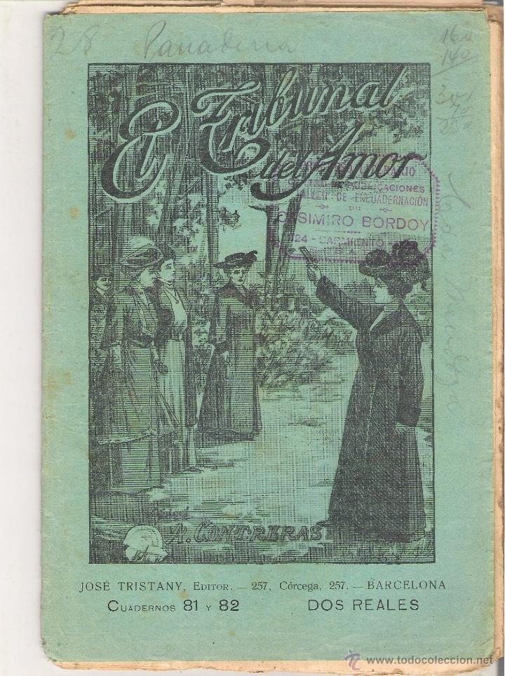 1 CUADERNILLO PRINCIPIO DE 1900 - EL TRIBUNAL DEL AMOR - A. CONTRERAS - CUADERNOS 81 Y 82 - 2 REALES (Libros antiguos (hasta 1936), raros y curiosos - Literatura - Narrativa - Novela Romántica)