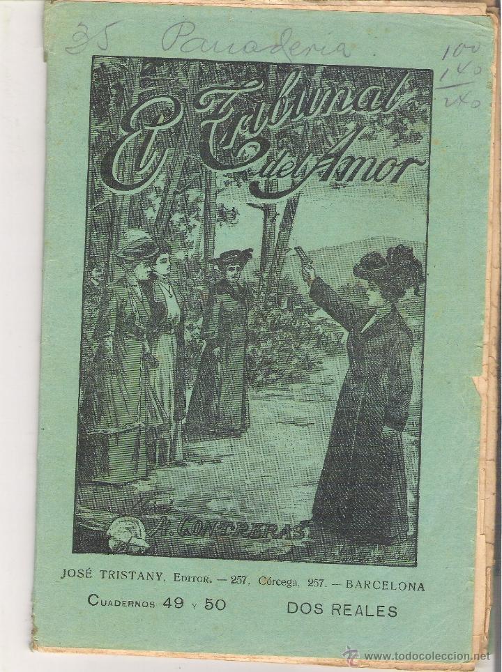 1 CUADERNILLO PRINCIPIO DE 1900 - EL TRIBUNAL DEL AMOR - A. CONTRERAS - CUADERNOS 49 Y 50 - 2 REALES (Libros antiguos (hasta 1936), raros y curiosos - Literatura - Narrativa - Novela Romántica)