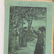 Libros antiguos: 1 CUADERNILLO PRINCIPIO DE 1900 - EL TRIBUNAL DEL AMOR - A. CONTRERAS - CUADERNOS 49 Y 50 - 2 REALES. Lote 39786915