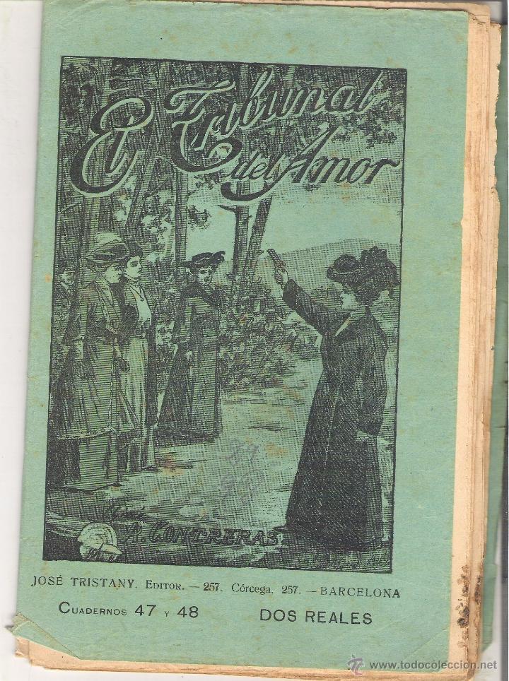1 CUADERNILLO PRINCIPIO DE 1900 - EL TRIBUNAL DEL AMOR - A. CONTRERAS - CUADERNOS 47 Y 48 - 2 REALES (Libros antiguos (hasta 1936), raros y curiosos - Literatura - Narrativa - Novela Romántica)