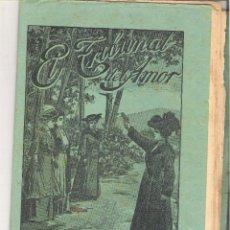 Libros antiguos: 1 CUADERNILLO PRINCIPIO DE 1900 - EL TRIBUNAL DEL AMOR - A. CONTRERAS - CUADERNOS 47 Y 48 - 2 REALES. Lote 39786932