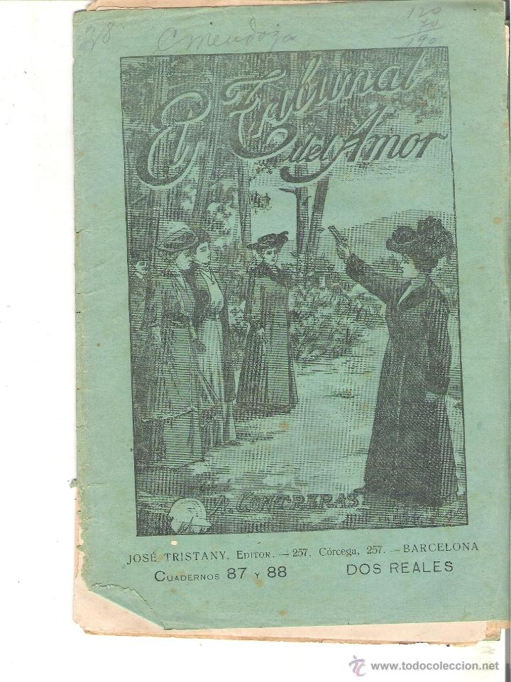1 CUADERNILLO PRINCIPIO DE 1900 - EL TRIBUNAL DEL AMOR - A. CONTRERAS - CUADERNOS 87 Y 88 - 2 REALES (Libros antiguos (hasta 1936), raros y curiosos - Literatura - Narrativa - Novela Romántica)