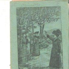 Libros antiguos: 1 CUADERNILLO PRINCIPIO DE 1900 - EL TRIBUNAL DEL AMOR - A. CONTRERAS - CUADERNOS 87 Y 88 - 2 REALES. Lote 39786956
