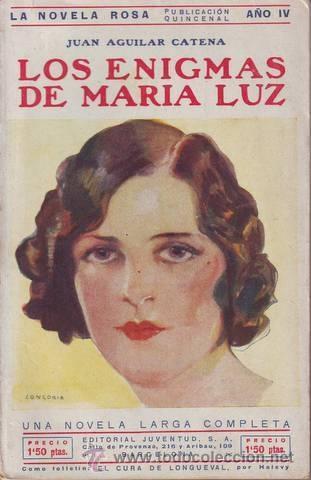 AGUILAR CATENA, JUAN: LOS ENIGMAS DE MARIA LUZ. LA NOVELA ROSA Nº 86. (Libros antiguos (hasta 1936), raros y curiosos - Literatura - Narrativa - Novela Romántica)
