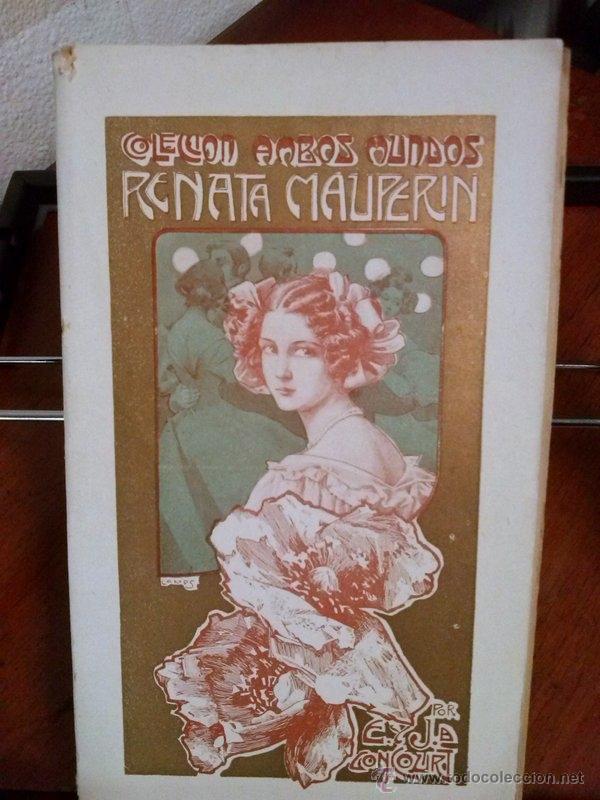 E. DE GONCOURT. RENATA MAUPERIN. 1908 (Libros antiguos (hasta 1936), raros y curiosos - Literatura - Narrativa - Novela Romántica)