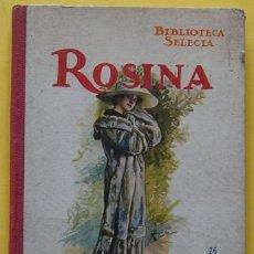 Libros antiguos: LIBRO ROSINA ANÓNIMO AÑO 1931 RAMÓN SOPENA . Lote 40177343