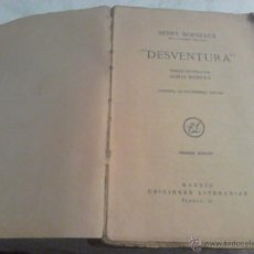 Libros antiguos: DESVENTURA BORDEAUX HENRY VERSIÓN ESPAÑOLA DE BORIS BUREBA, . Lote 40715087