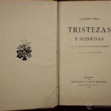 Libros antiguos: 4207- TRISTEZAS Y SONRISAS. GUSTAVO DROZ. EDIT. MONTANER Y SIMON. 1906.. Lote 41000699
