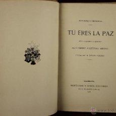Libros antiguos: 4208- TU ERS LA PAZ. EUSEBIO MARTINEZ. EDIT. MONTANER Y SIMON. 1906. . Lote 41000781