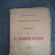 Libros antiguos: TOMO III OBRAS COMPLETAS- EL SEÑORITO OCTAVIO. POR ARMANDO PALACIOS VALDÉS 1921. . Lote 41284015