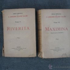 Libros antiguos: TOMOS V - RIVERITA Y TOMO VI - MAXIMINA (2ª PARTE DE RIVERITA). POR ARMANDO PALACIOS VALDÉS 1933. . Lote 41284439